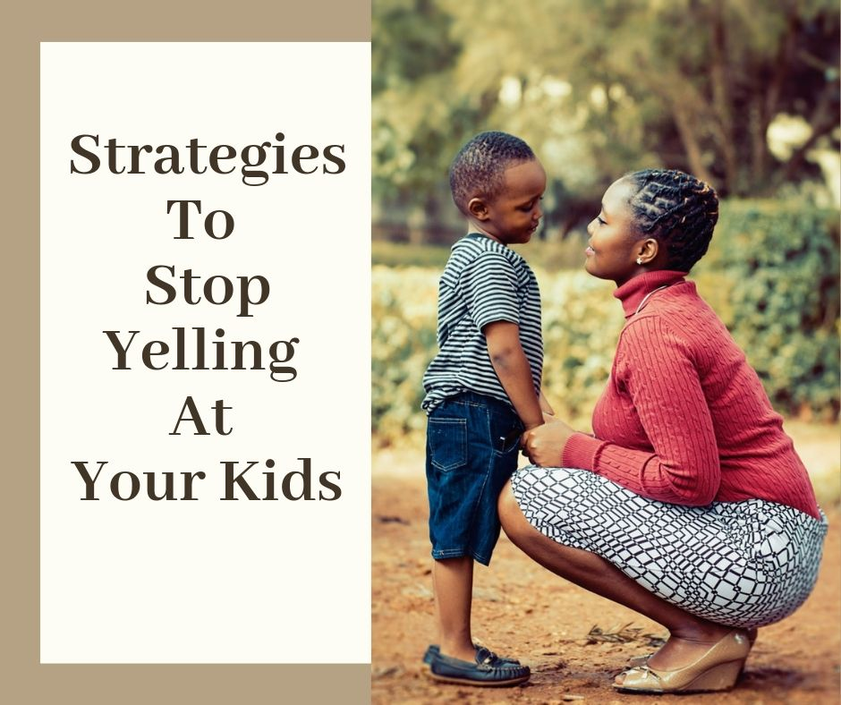 Strategies To Stop Yelling At Your Kids featured image